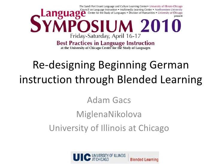 Re-designing Beginning German instruction through Blended Learning<br />Adam Gacs<br />MiglenaNikolova<br />University of ...