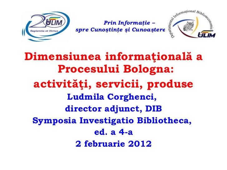 Ludmila Corghenci: Dimensiunea informaţională a Procesului Bologna:  activităţi, servicii, produse