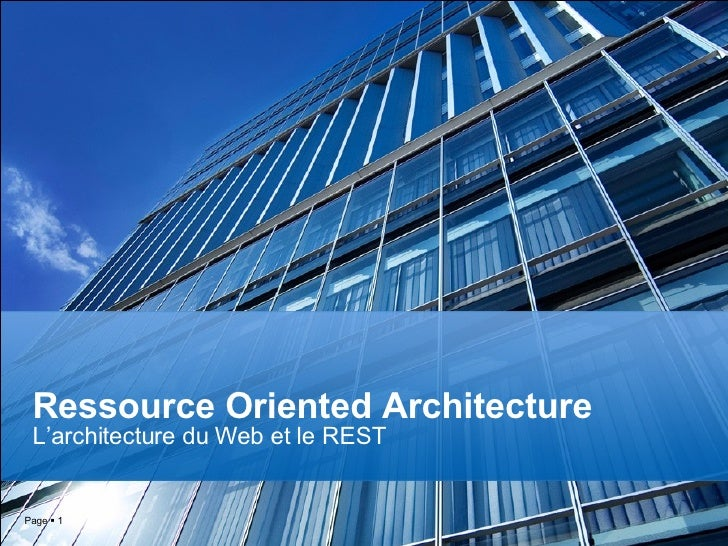 Page     Ressource Oriented Architecture L'architecture du Web et le REST