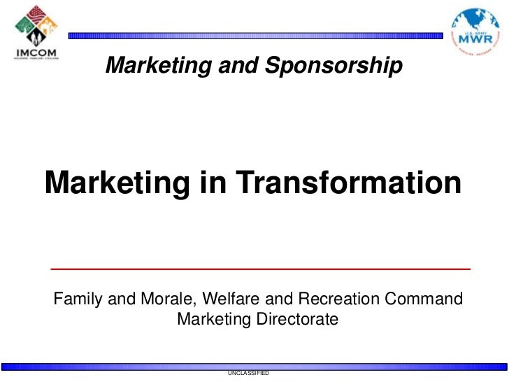 Marketing and Sponsorship<br />Marketing in Transformation<br />Family and Morale, Welfare and Recreation Command<br />Mar...