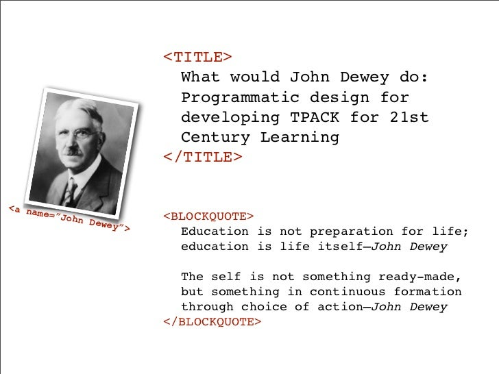<TITLE>                            ! What would John Dewey do:                            ! Programmatic design for       ...