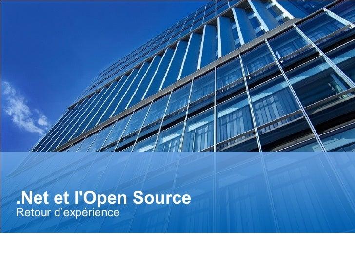 .Net et l'Open Source Retour d'expérience Page  