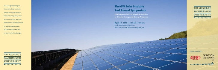 The GW Solar Institute 2nd Annual Symposium Challenges to Solar as a Leading Solution to Climate Change and Energy Problem...