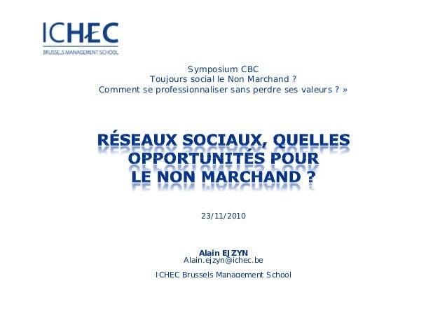 Symposium CBC                          Toujours social le Non Marchand ?                Comment se professionnaliser sans ...