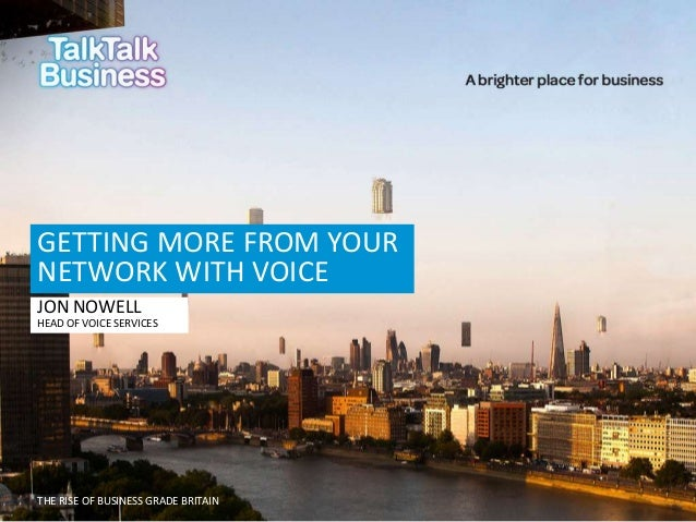 TalkTalk Business Symposium - Getting more from your network with voice