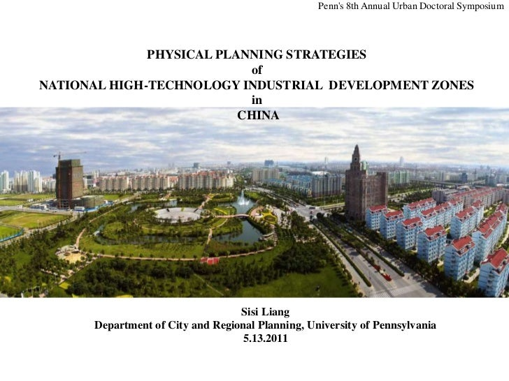 PHYSICAL PLANNING STRATEGIES  of  NATIONAL HIGH-TECHNOLOGY INDUSTRIAL  DEVELOPMENT ZONES  in  CHINA