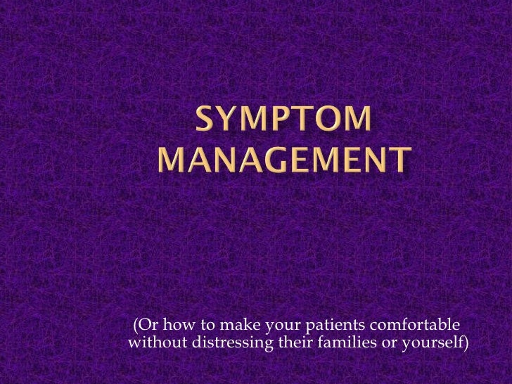 (Or how to make your patients comfortable  without distressing their families or yourself)