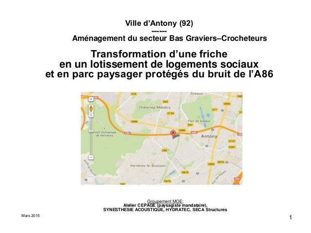 1 Groupement MOE: Atelier CEPAGE (paysagiste mandataire), SYNESTHESIE ACOUSTIQUE, HYDRATEC, SECA Structures Ville d'Antony...