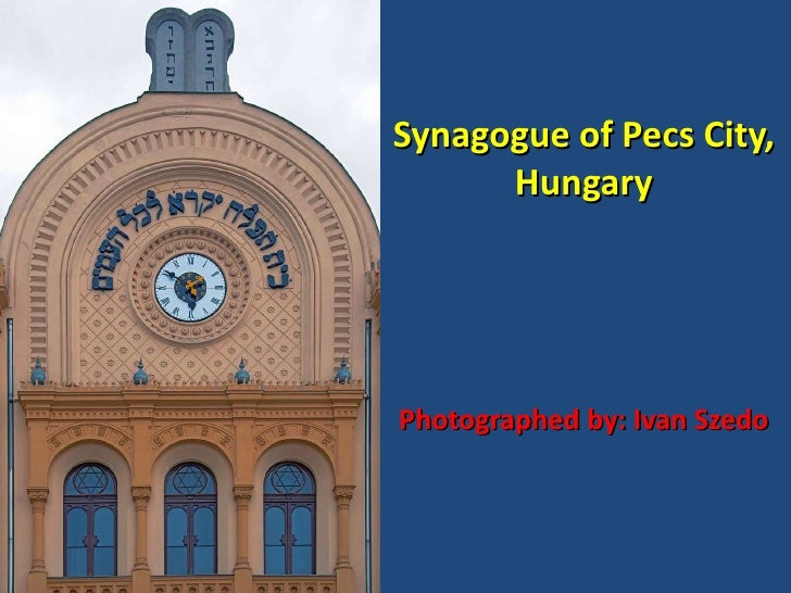 Synagogue of Pecs City, Hungary Photographed by: Ivan Szedo
