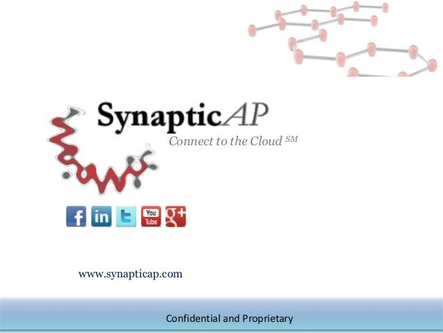 Connect to the Cloud SMwww.synapticap.com               Confidential and Proprietary