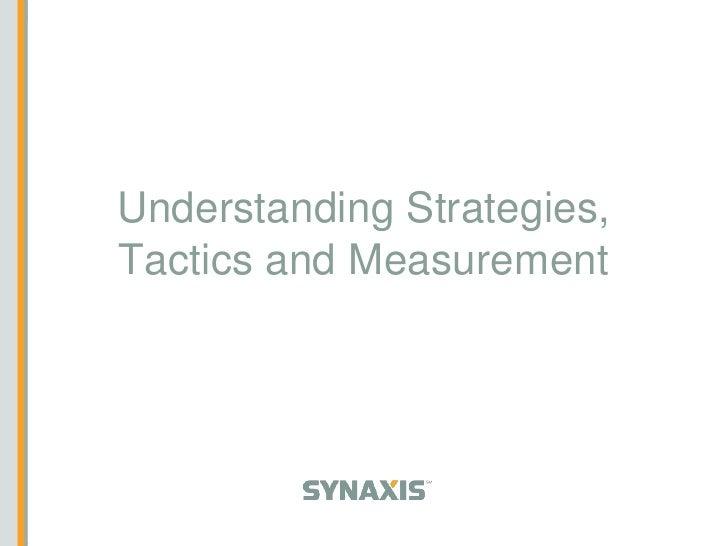 Understanding Strategies, Tactics and Measurement