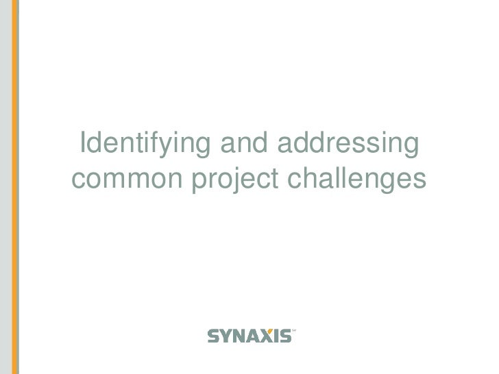 Identifying and addressing common project challenges
