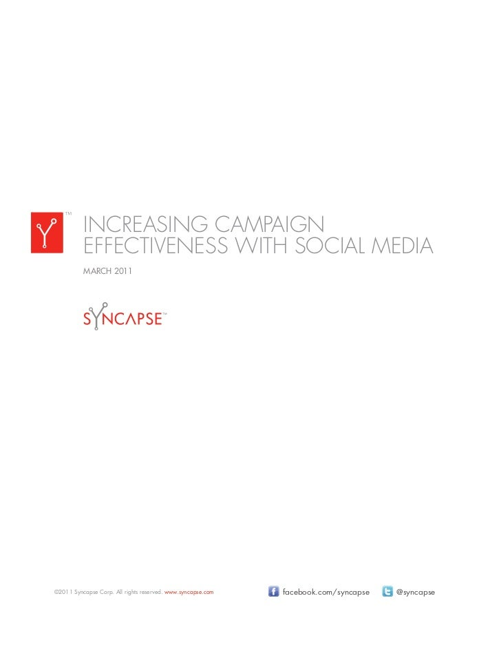 ™          INCREASING CAMPAIGN          EFFECTIVENESS WITH SOCIAL MEDIA          MARCH 2011©2011 Syncapse Corp. All rights...