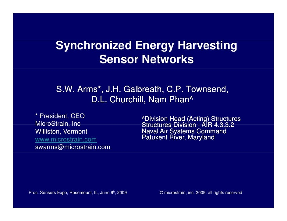 Synchronized Energy Harvesting                     Sensor Networks               S.W. Arms*, J.H. Galbreath, C.P. Townsend...