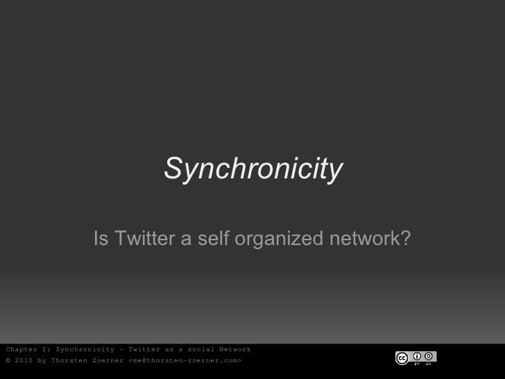 Synchronicity Is Twitter a self organized network?