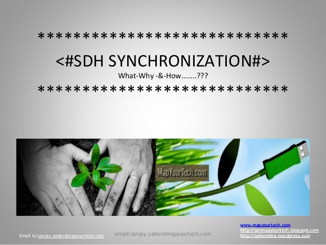 **************************** <#SDH SYNCHRONIZATION#> What-Why -&-How……..??? **************************** www.mapyourtech.c...