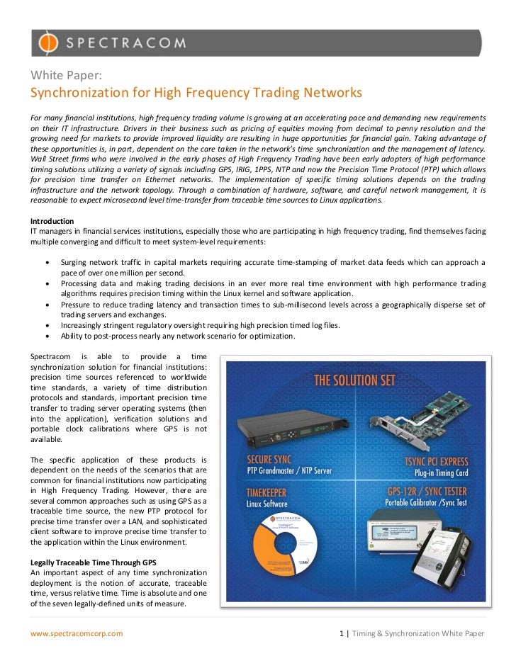 White Paper:Synchronization for High Frequency Trading NetworksFor many financial institutions, high frequency trading vol...