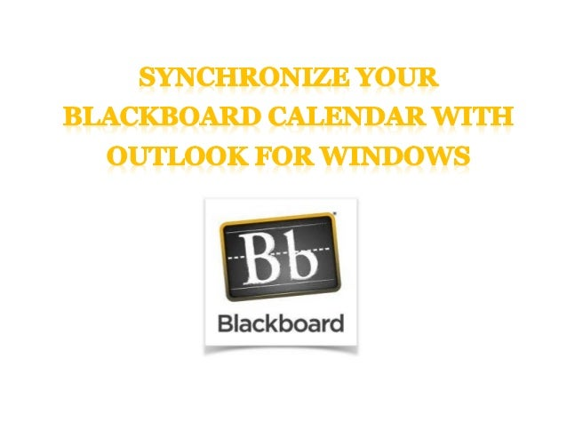 Synchronize your blackboard calendar with outlook for windows