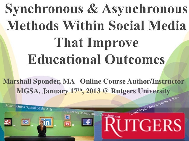 Synchronous & asynchronous methods within social media that improve educational outcomes   marshall sponder - submitted