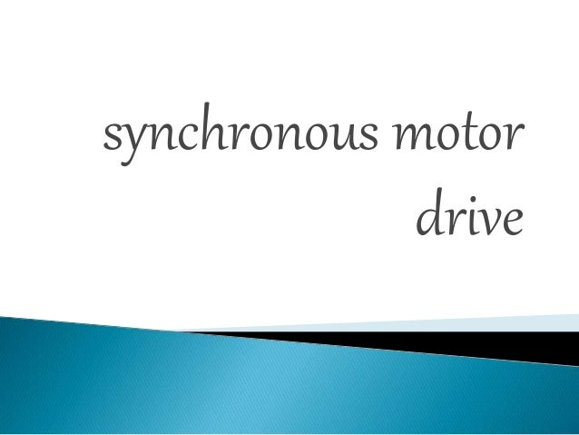 Synchronous motor drive
