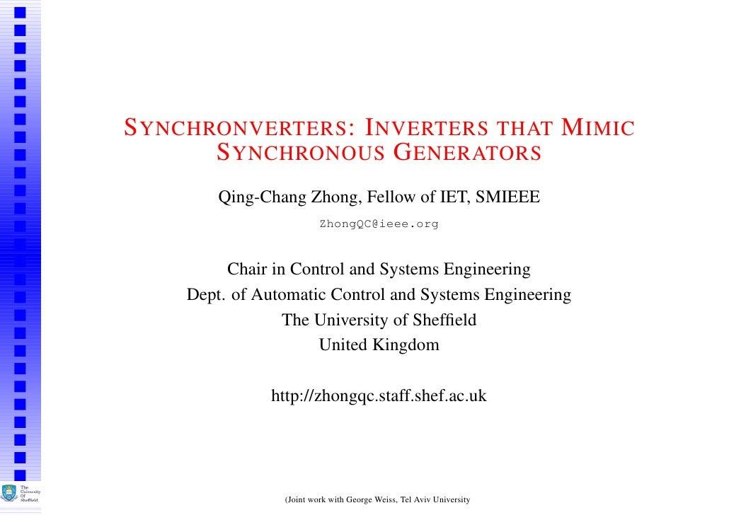 S YNCHRONVERTERS : I NVERTERS THAT M IMIC       S YNCHRONOUS G ENERATORS         Qing-Chang Zhong, Fellow of IET, SMIEEE  ...