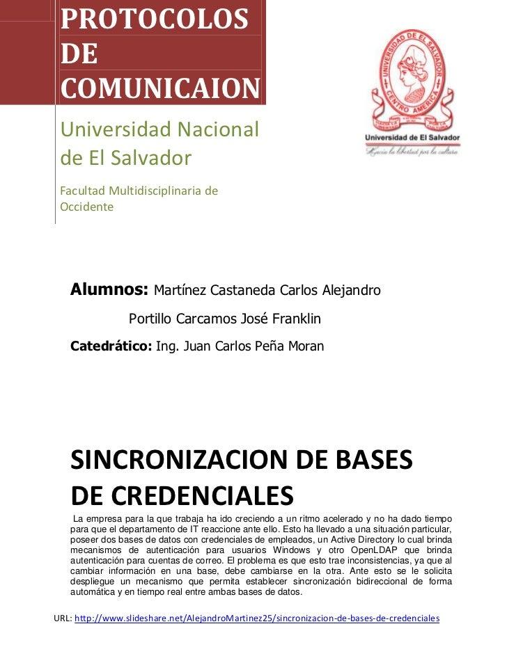 PROTOCOLOS DE COMUNICAION Universidad Nacional de El Salvador Facultad Multidisciplinaria de Occidente   Alumnos: Martínez...