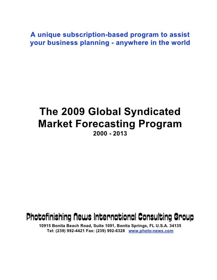 A unique subscription-based program to assist  your business planning - anywhere in the world        The 2009 Global Syndi...