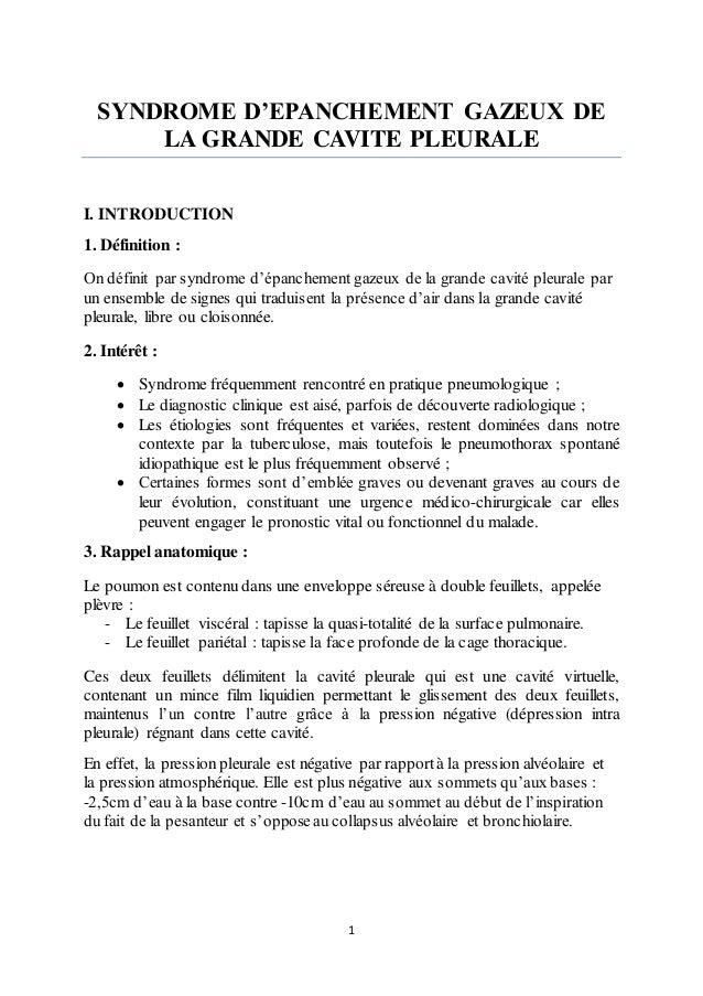 1 SYNDROME D'EPANCHEMENT GAZEUX DE LA GRANDE CAVITE PLEURALE I. INTRODUCTION 1. Définition : On définit par syndrome d'épa...