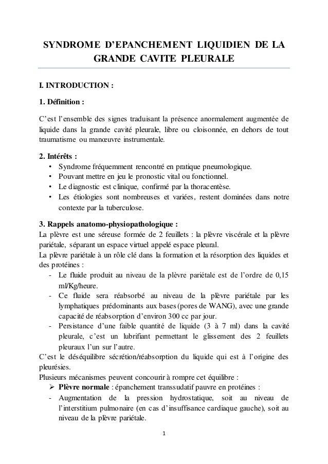 1 SYNDROME D'EPANCHEMENT LIQUIDIEN DE LA GRANDE CAVITE PLEURALE I. INTRODUCTION : 1. Définition : C'est l'ensemble des sig...