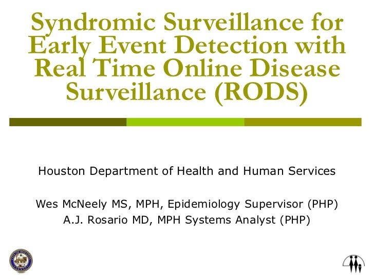 Syndromic Surveillance for Early Event Detection with Real Time Online Disease Surveillance (RODS) Houston Department of H...