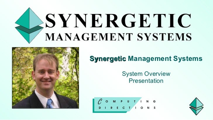 Synergetic  Management Systems System Overview Presentation