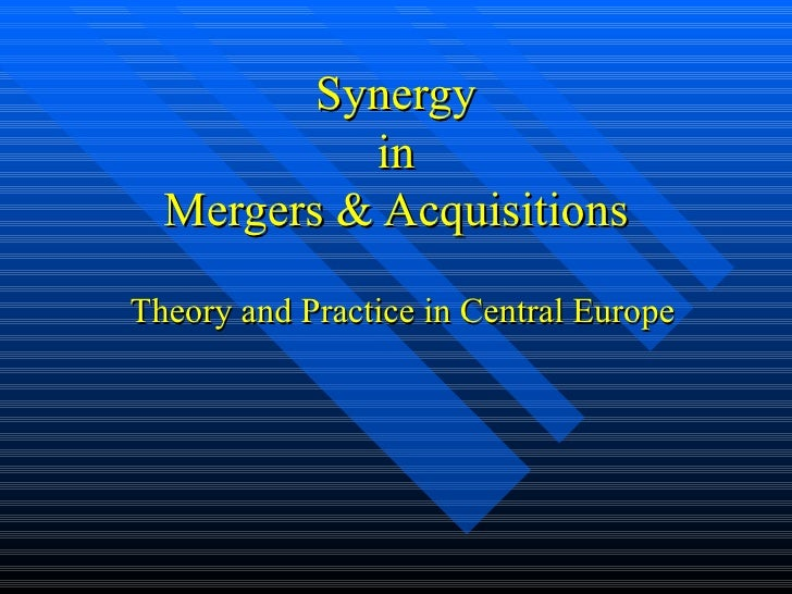 Synergy in Mergers  & Acquisitions Theory and Practice in Central Europe