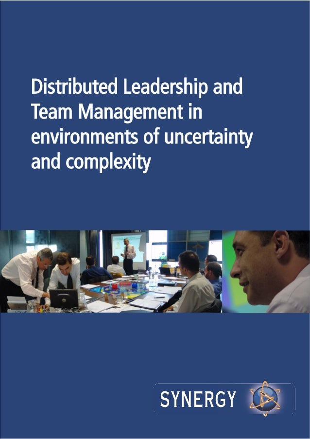 Distributed Leadership and Team Management in environments of uncertainty and complexity