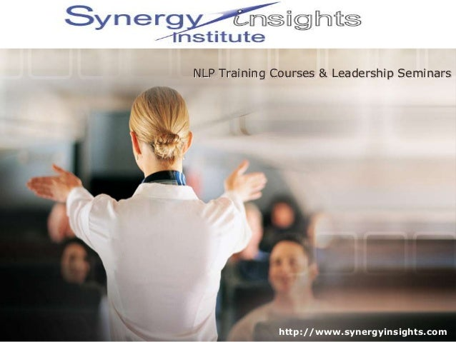 NLP Training Courses & Leadership Seminarshttp://www.synergyinsights.com