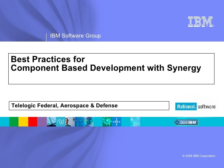 Best Practices for  Component Based Development with Synergy Telelogic Federal, Aerospace & Defense