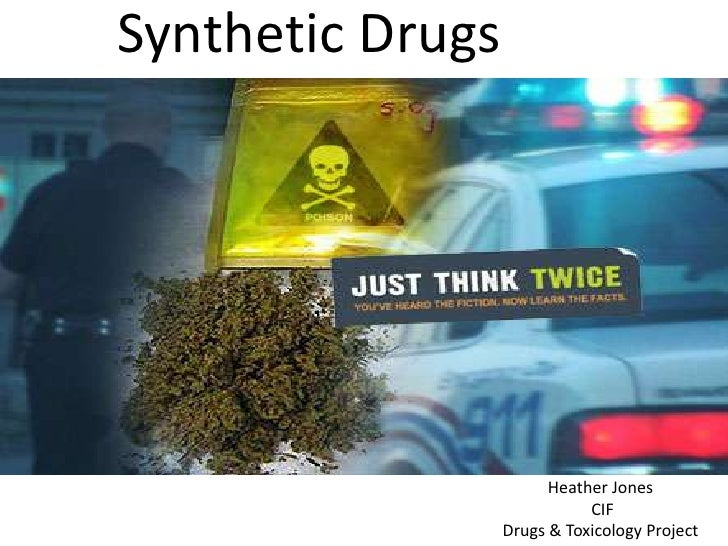 Synthetic Drugs                        Heather Jones                             CIF                  Drugs & Toxicology P...