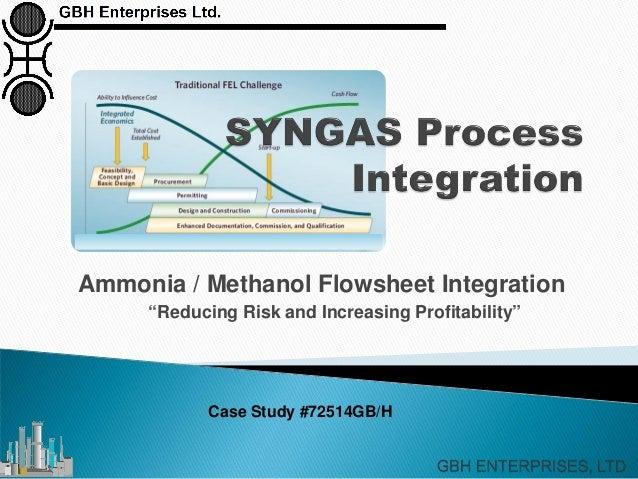 "Ammonia / Methanol Flowsheet Integration ""Reducing Risk and Increasing Profitability"" Case Study #72514GB/H"