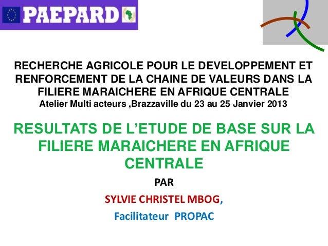 RECHERCHE AGRICOLE POUR LE DEVELOPPEMENT ETRENFORCEMENT DE LA CHAINE DE VALEURS DANS LA   FILIERE MARAICHERE EN AFRIQUE CE...