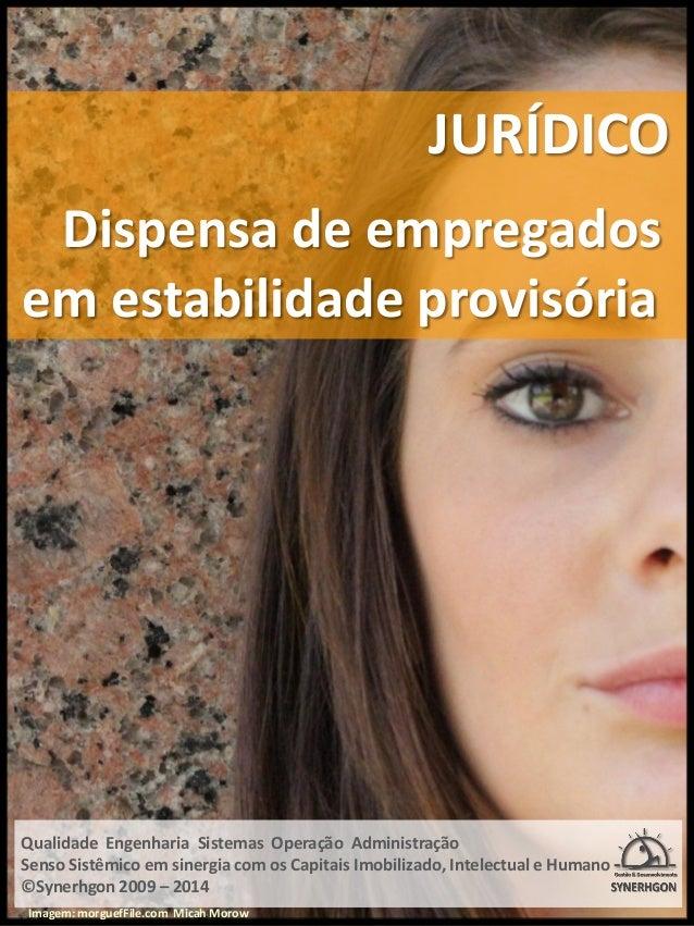 JURÍDICO  Dispensa de empregados  em estabilidade provisória  Qualidade Engenharia Sistemas Operação Administração  Senso ...
