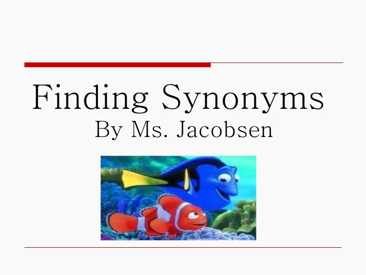 Finding Synonyms  By Ms. Jacobsen