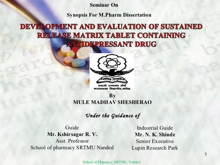Seminar On Synopsis For M.Pharm Dissertation By MULE MADHAV SHESHERAO Under the Guidance of Guide Mr. Kshirsagar R. V. Ass...