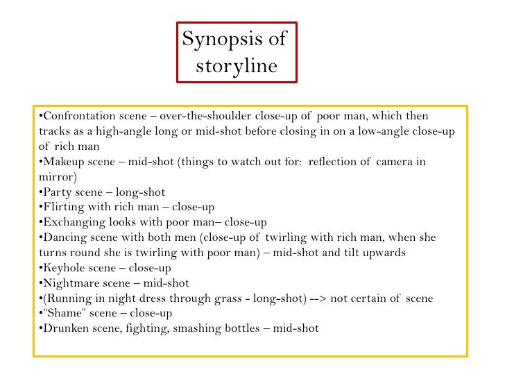 Synopsis of storyline<br />•Confrontation scene – over-the-shoulder close-up of poor man, which then tracks as a high-angl...