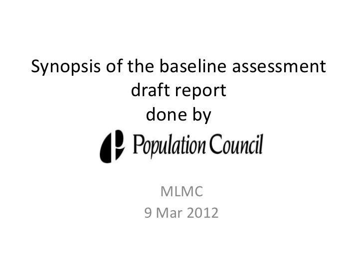 Synopsis of the baseline assessment            draft report              done by               MLMC             9 Mar 2012