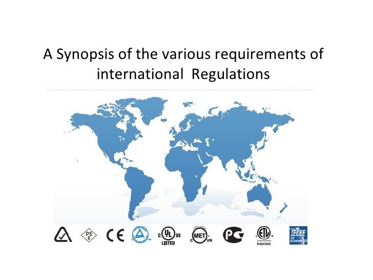 A Synopsis of the various requirements of international  Regulations