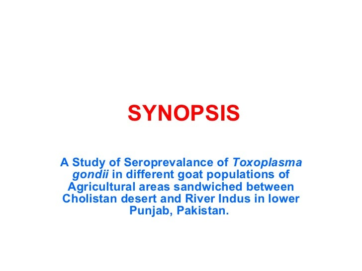 SYNOPSIS A Study of Seroprevalance of  Toxoplasma gondii  in different goat populations of Agricultural areas sandwiched b...