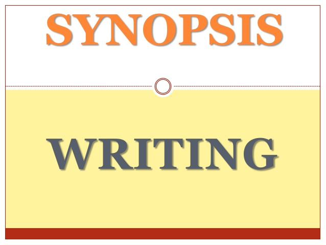 SYNOPSIS WRITING - SlideShare