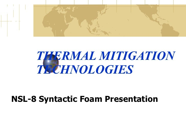 THERMAL MITIGATION TECHNOLOGIES NSL-8 Syntactic Foam Presentation