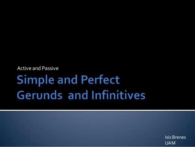 Syntax iv simple and perfect infinitives and gerunds