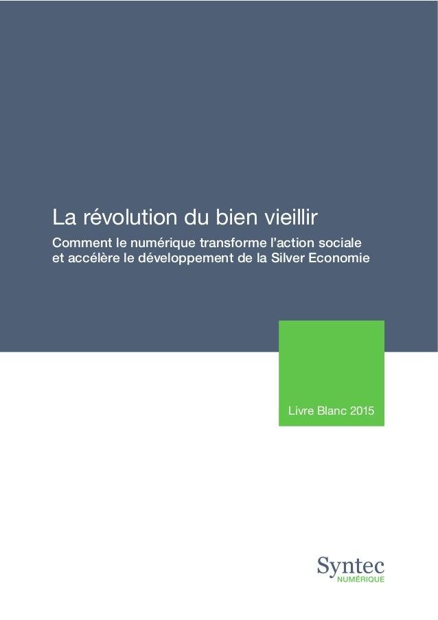 La révolution du bien vieillir Comment le numérique transforme l'action sociale et accélère le développement de la Silver ...