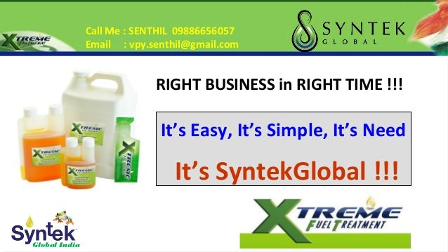 Global India RIGHT BUSINESS in RIGHT TIME !!! It's Easy, It's Simple, It's Need It's SyntekGlobal !!! Call Me : SENTHIL 09...